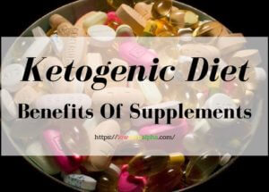 Ketogenic Diet Benefits of Supplements for Health