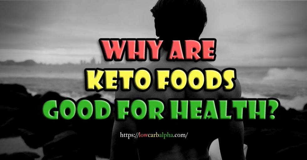 Why are Keto Foods good for health