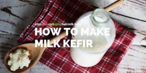 How to make milk kefir recipe and grains
