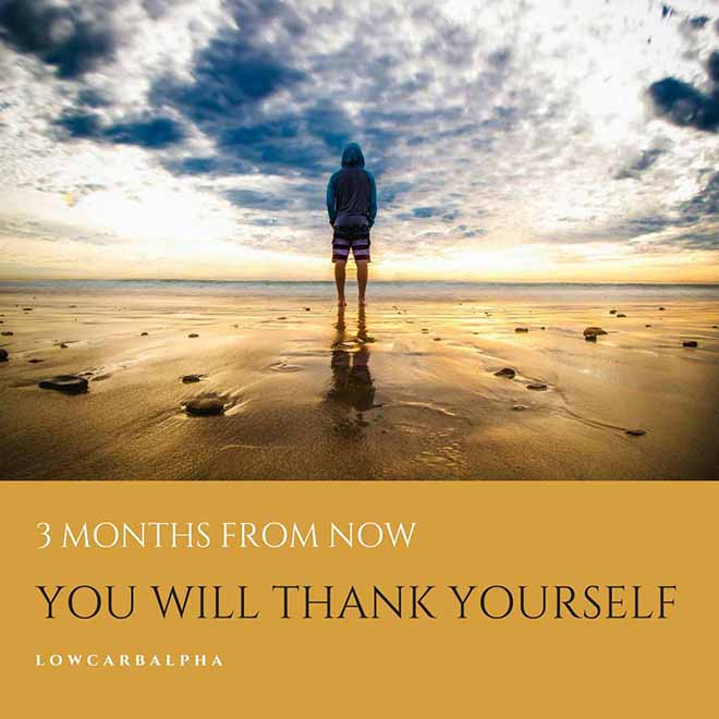 3 months from now you will thank yourself quote
