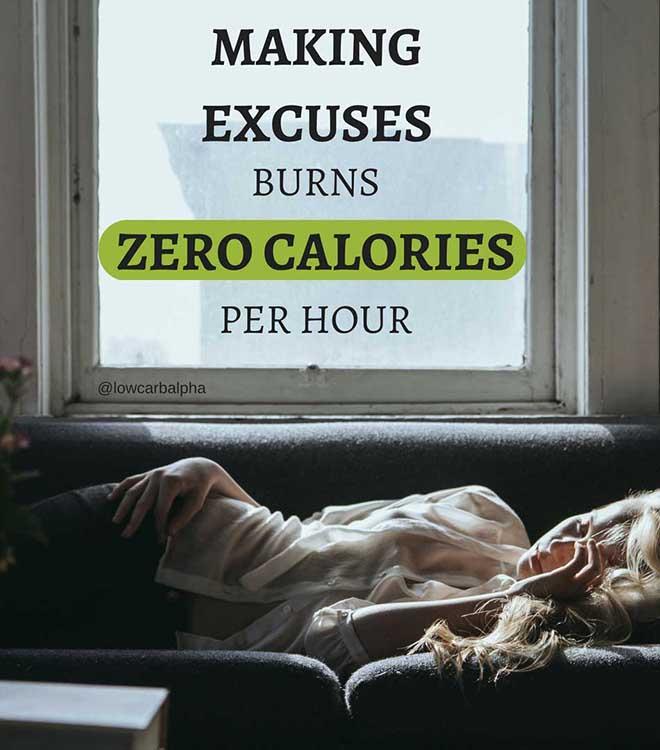 Making excuses burns zero calories per hour quote