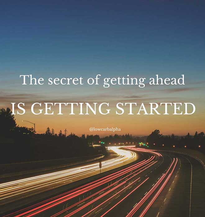 The secret of getting ahead is getting started quote