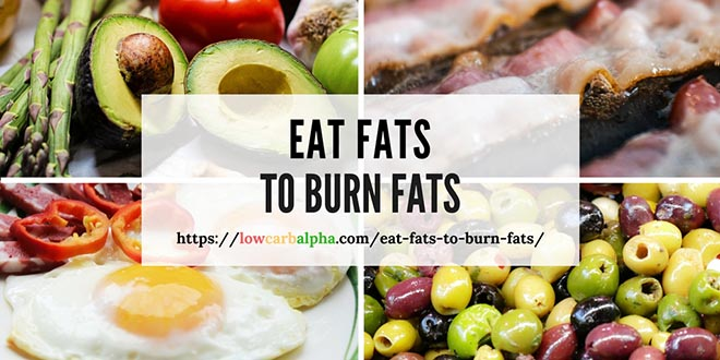 Eat Fats to Burn Fats with Ketosis