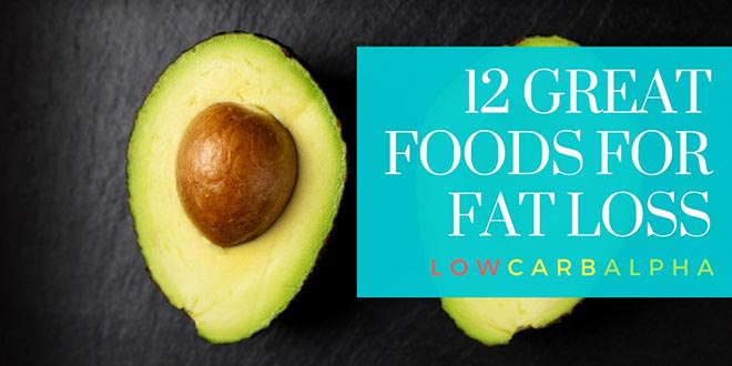 12 Great Foods for Fat Loss
