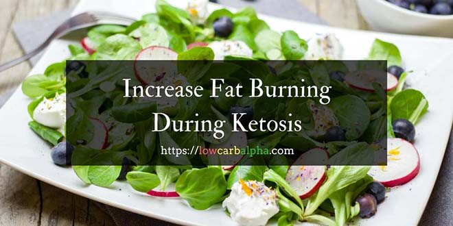How To Increase Fat Burning During Ketosis
