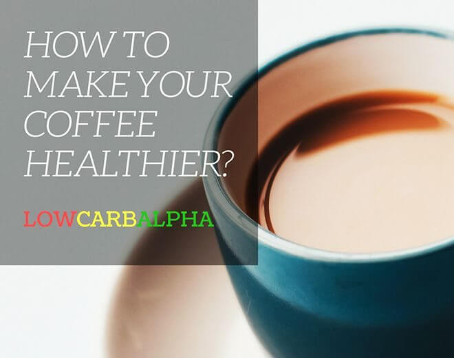 How to Make Your Coffee Habit a Healthier One