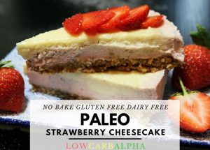 No Bake Paleo Strawberry Cheesecake Gluten Free and Dairy Free