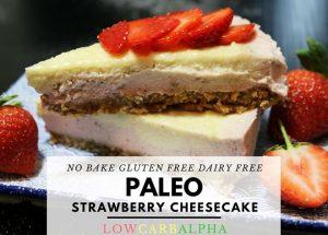 No Bake Paleo Strawberry Cheesecake Gluten Free and Dairy Free
