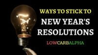 How to Change Your Life and Stick to New Year's Resolutions