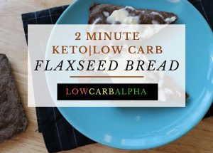 Keto Flax Bread 2 Minute Microwave Low Carb Bread Recipe