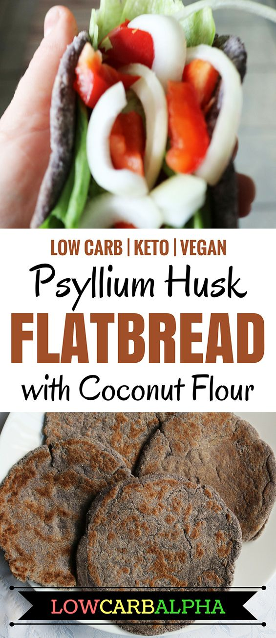 Psyllium Husk Flatbread with Coconut Flour. Low Carb, Keto, and Vegan-Friendly #lowcarb #keto #vegan #lowcarbalpha