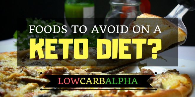 Ketogenic Diet Foods to Avoid ! What Not to Eat on Keto