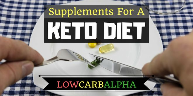 What Supplements Should I Take On A Ketogenic Diet?