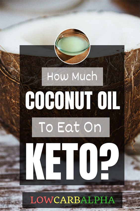 How much Coconut oil to eat on a keto diet